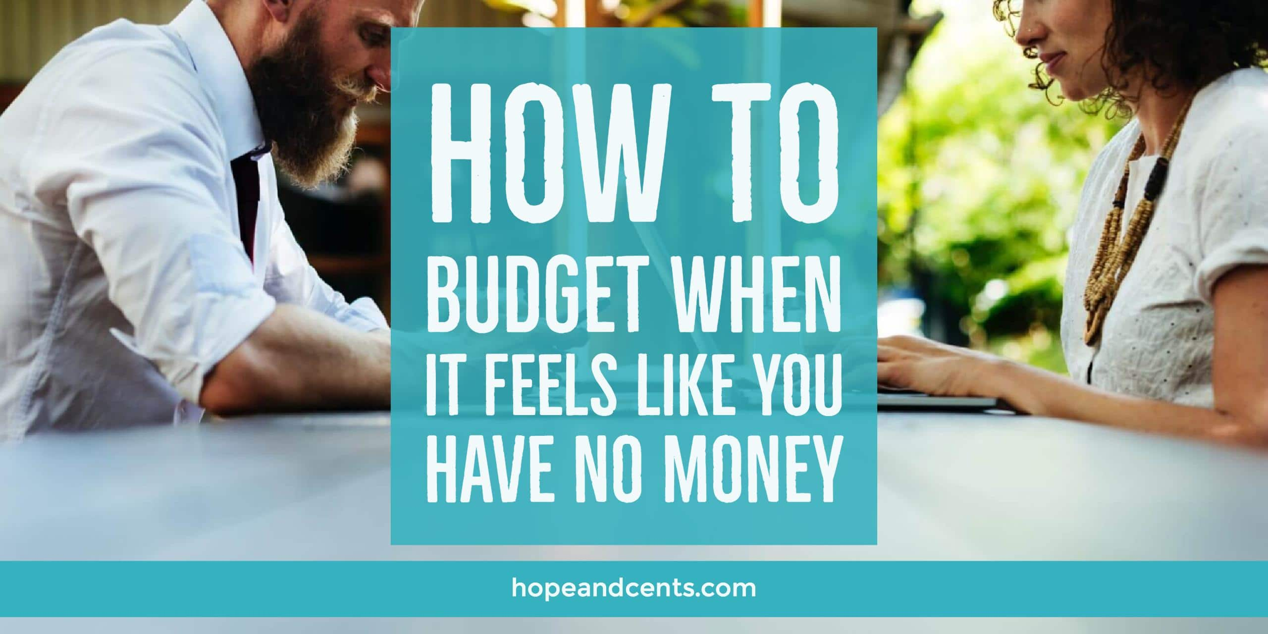 how to budget when it feels like you have no money